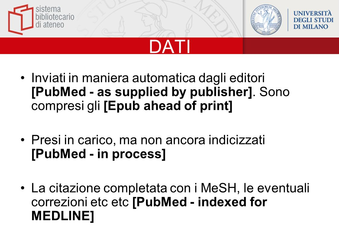 DATI Inviati in maniera automatica dagli editori [PubMed - as supplied by publisher]. Sono compresi gli [Epub ahead of print]